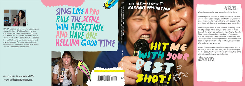 Hit Me With Your Best Shot The Ultimate Guide to Karaoke Domination Chronicle Books 2007