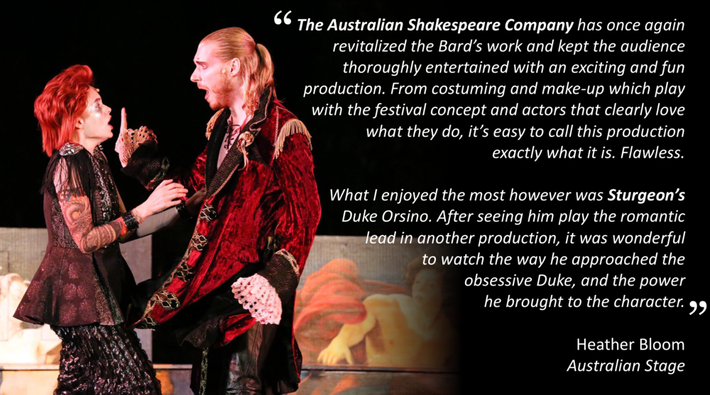 as Orsino in TWELFTH NIGHT, Australian Shakespeare Company, 2016-17