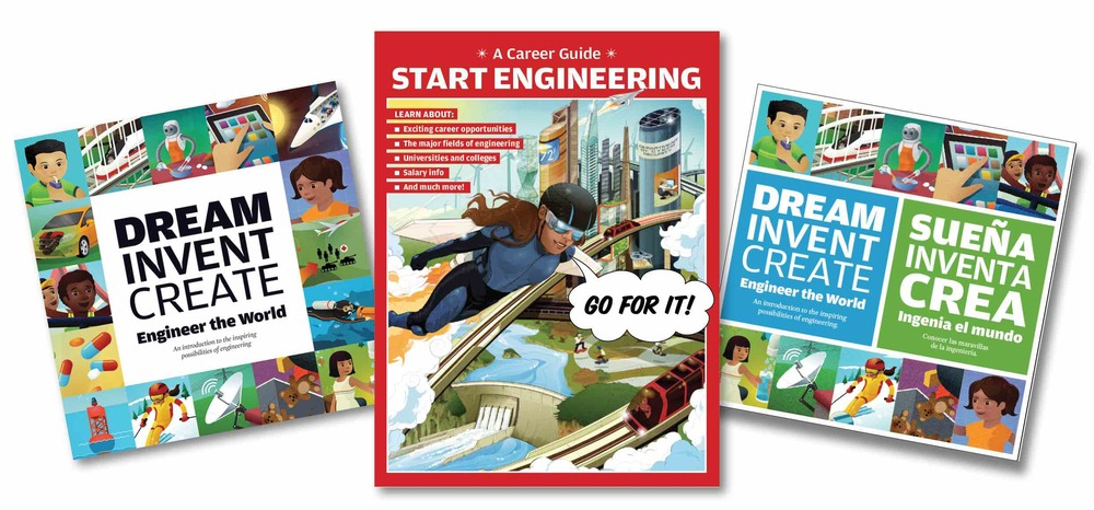 For middle and high school students, Start Engineering: A Career Guide showcases cool things engineers can do and provides a wealth of data about study and career options. In both English-only and bilingual versions, Dream, Invent, Create encourages K-5 students to imagine a future in engineering for themselves.
