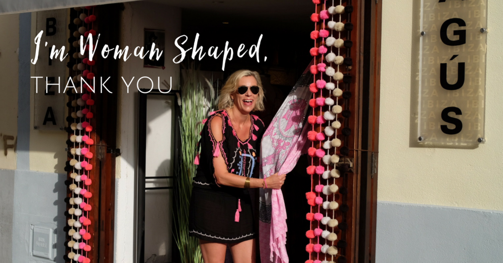 I'm Woman Shaped, Thank You! Blog Carrie Montgomery