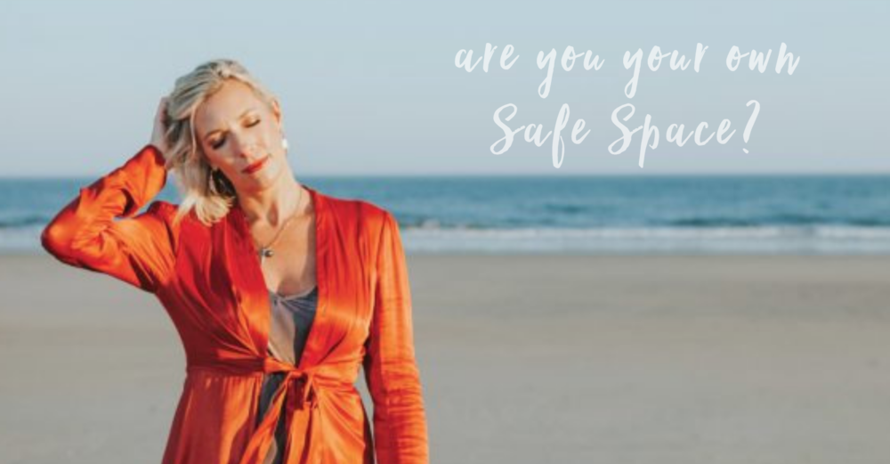Are you your own Safe Space? Blog CarrieMontgomery.com