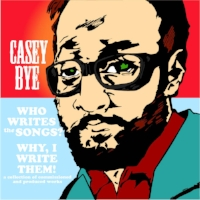 "7.  ""Dear Steve pt. 1""  by Casey Bye from   Who Writes the Songs? Why, I Write Them!: Commissioned & Produced Work"
