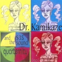 """Quarternity""  by Dr. Kamikaze and the $35 Sound from   Quarternity"
