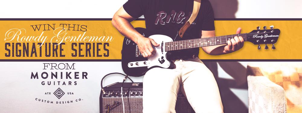 Rowdy Gentleman Moniker Guitar Giveaway Online Slider