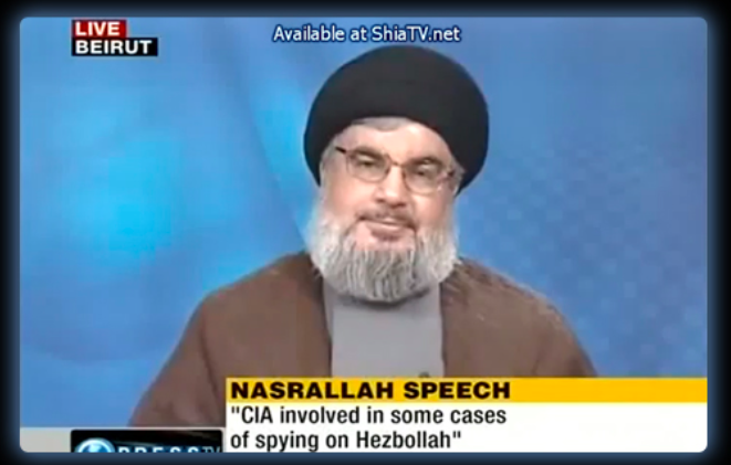 Hezbollah Secretary General Sayyed Hasan   - revealing identities of 10 undercover officers in TV broadcast.Nasrallah on June 24, 2011.