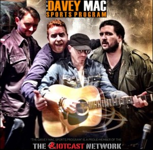 Davey Mac Sports RiotCast