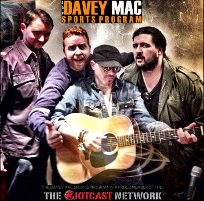 It's the Davey Mac Sports Program!  On RiotCast.com!