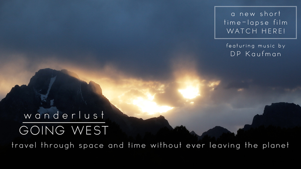 Wanderlust: Going West A new short Time lapse film by Verglas media featuring music by dp kaufman