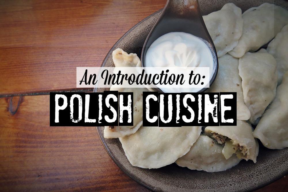Intro to Polish Cuisine