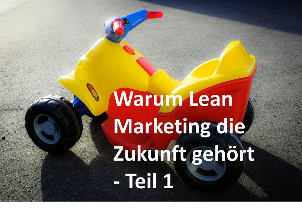 warum lean marketing die zukunft gehört teil1