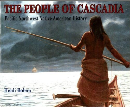 The People of Cascadia by Heidi Bohan
