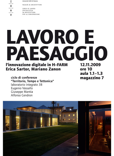 lecture  'territorio, tempo e tettonica'  -  work and landscape 2009 - iuav university of architecture in venice