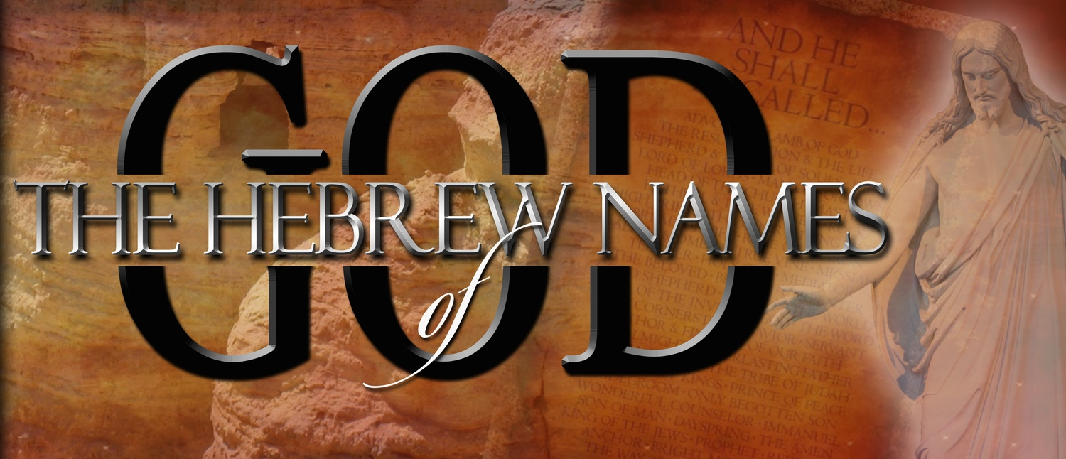 The Hebrew Names of God — Living The Word Church Fellowship