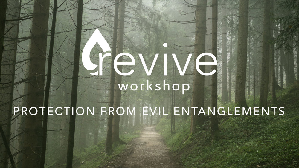 Revive-Workshop-Protection-From-Evil-Entanglements.jpg
