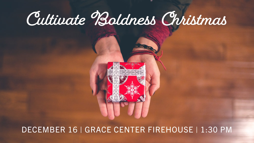 Cultivate Boldness Christmas 2018.jpg