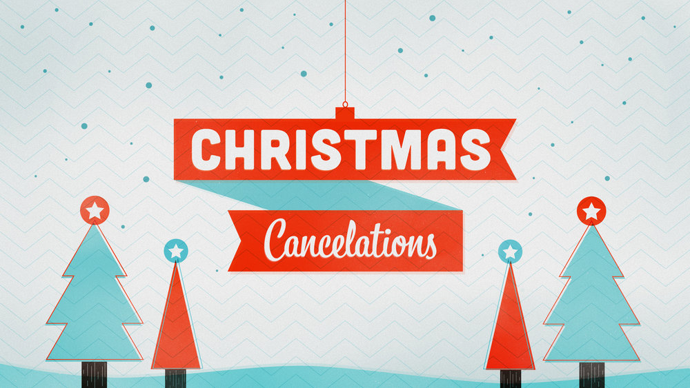 Christmas Cancelations Intro.jpg