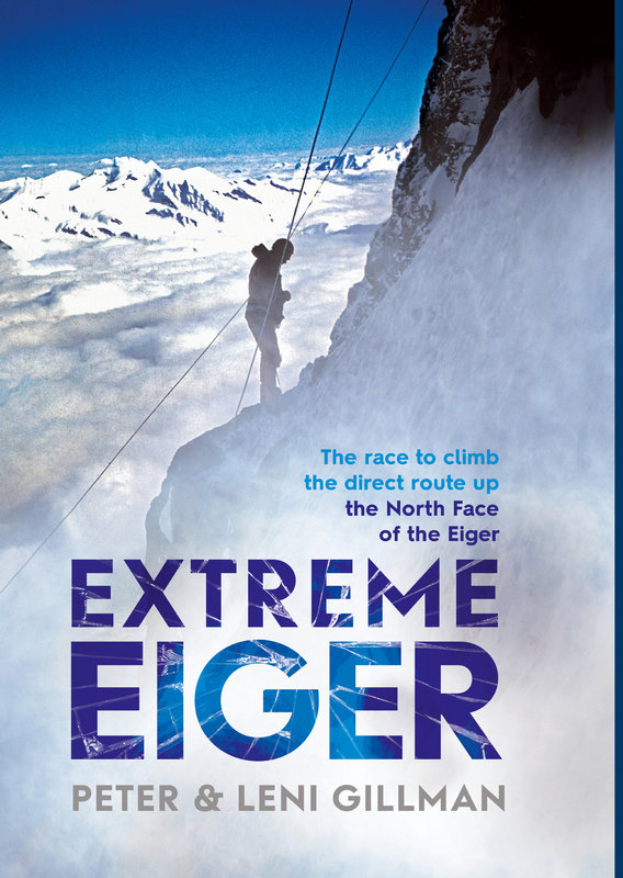 Extreme Eiger: To be published in February by Peter and Leni Gillman