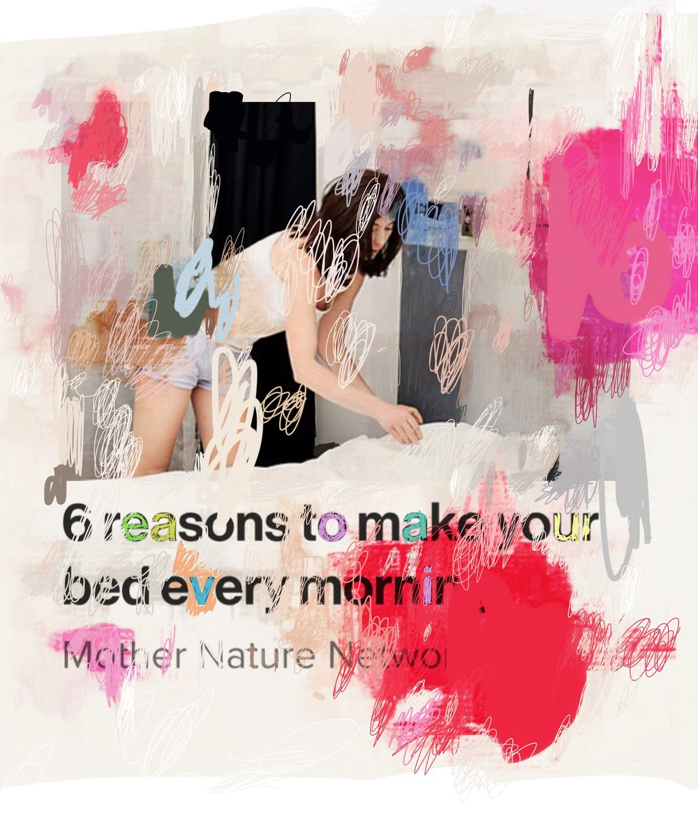 """6 Reasons to Make Your Bed Every Morning"", iPhone 6S, digital image, 2017."