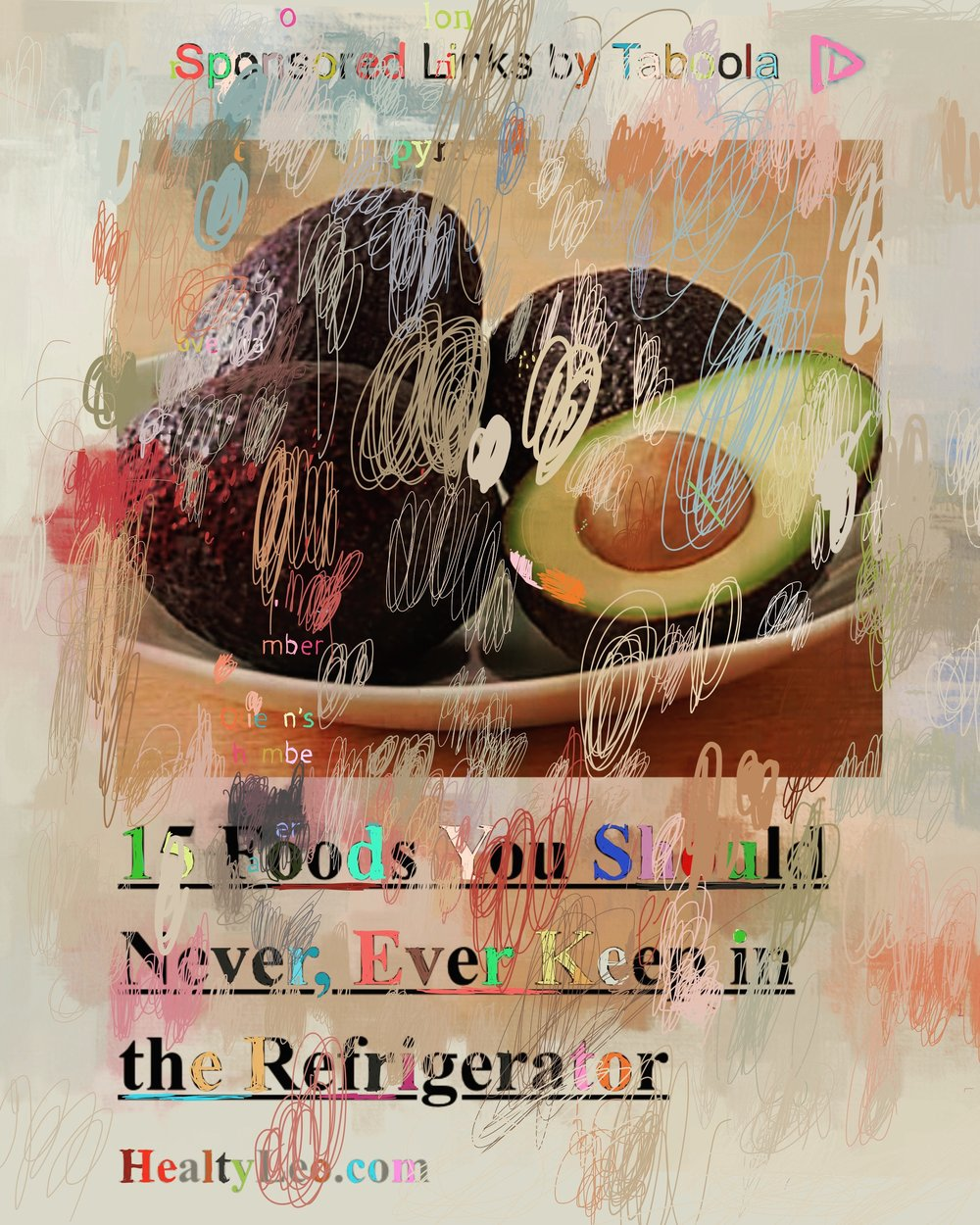"""15 Foods You Should Never, Ever Keep in the Regrigerator"", iPhone 6S, digital image, 2017."