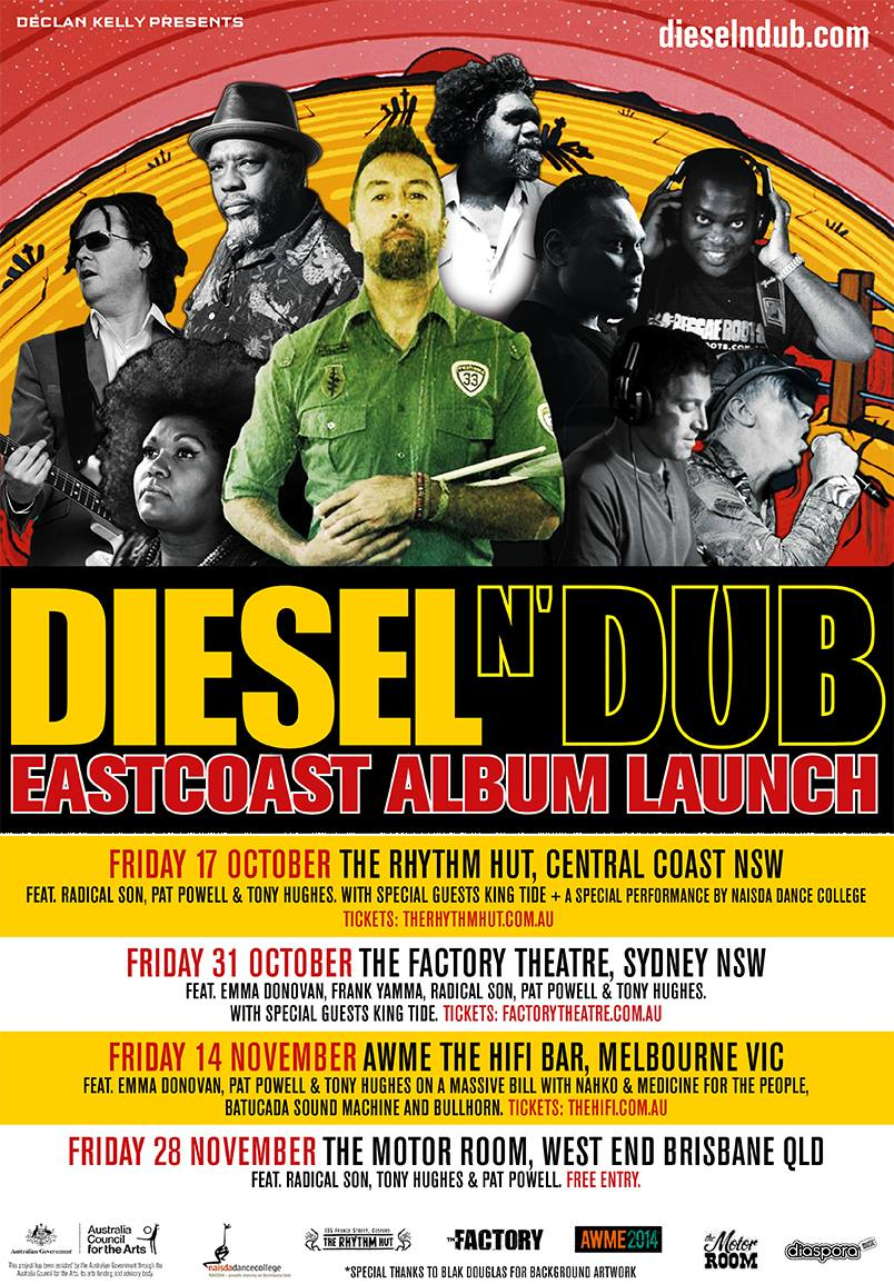 :  http://www.factorytheatre.com.au/events/2014/10/31/declan-kelly-presents-diesel-ndub