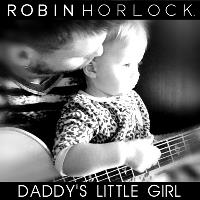 "Robin Horlock | ""Daddy's Little Girl"""