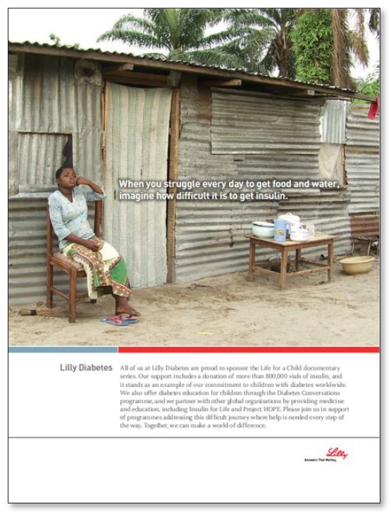 Eli Lilly Diabetes really does care about making a difference. Globally. They wanted an ad that talked about that--by raising awareness of needed care in third world countries.