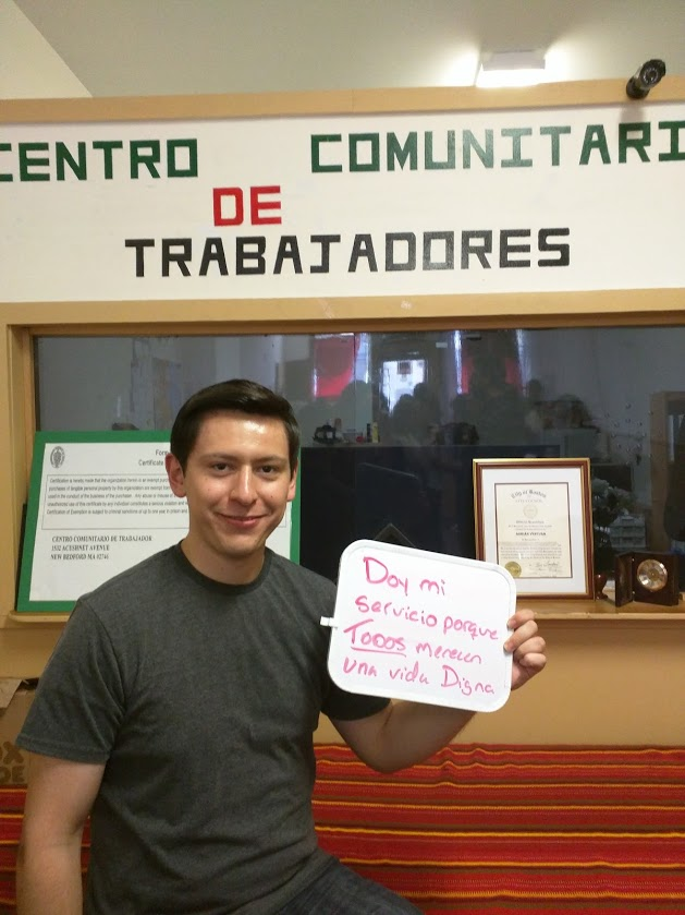 """Doy mi servicio porque Todos merecen una vida Digna (I serve because Everyone deserve a life with Dignity)"" - Marq Loza, First-Year Fellow at Centro Comunitario de Trabajadores & South Coast intentional community"