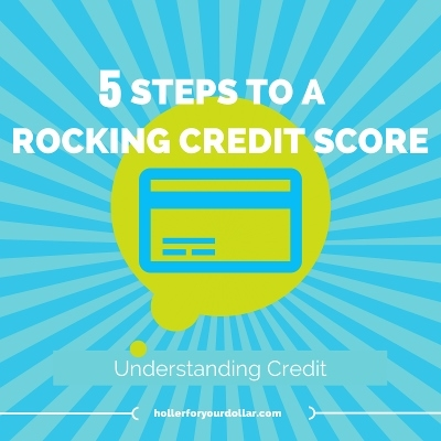 5 Steps to a rocking credit score