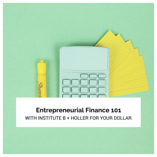 Online Video Course: Entrepreneurial Finance with Chantel Chapman.