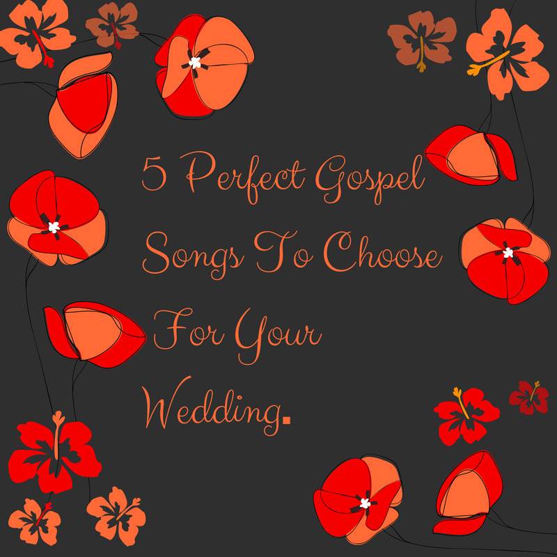 5 Perfect Gospel Songs To Choose For Your Wedding