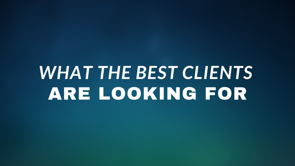 What the best clients are looking for.png
