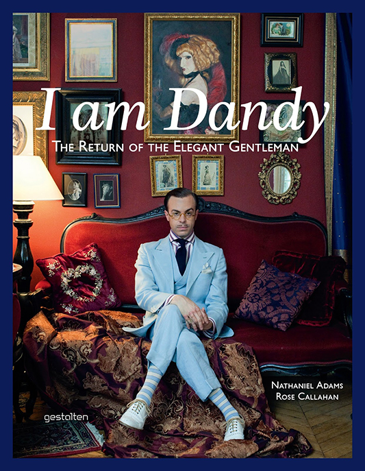 "Okładka książki ""I Am Dandy: The Return of the Elegant Gentleman"""