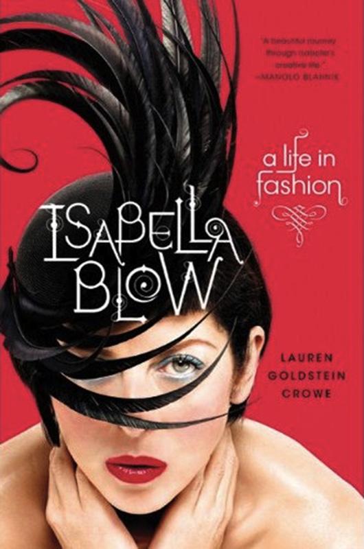 "Okładka książki ""Isabella Blow: A life in fashion"" autorstwa Lauren Goldstein Crowe"