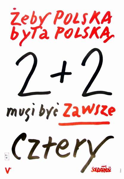 """Henryk Tomaszewski - """"Solidarność, Żeby Polska byłą Polską, 2+2 musi być zawsze cztery"""" 1989"""