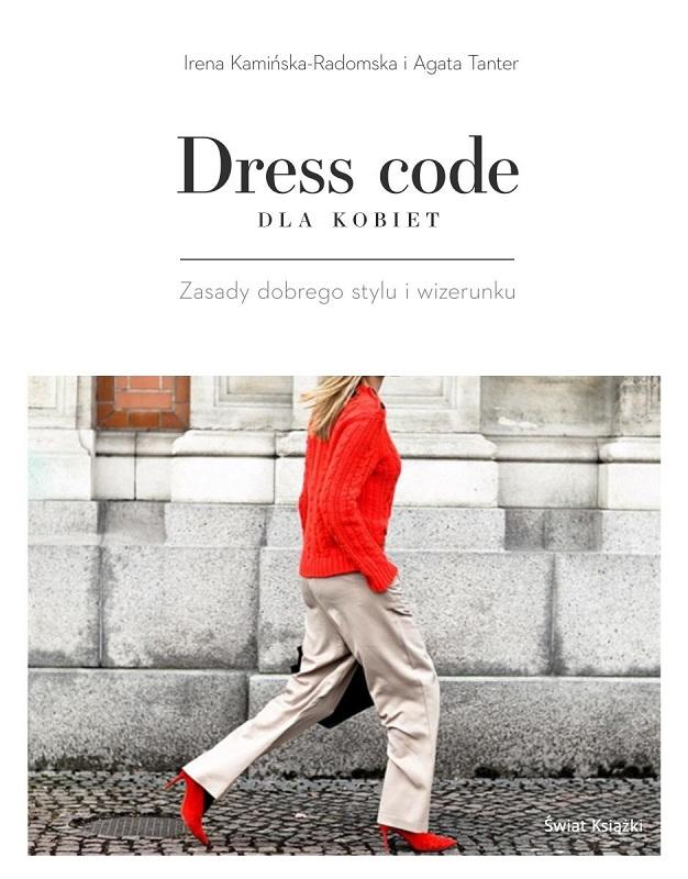 """Okładka książki Ireny Kamińskiej - Radomskiej i Agaty Tanter """"Dress code dla kobiet - zasady dobrego stylu i wizerunku"""""""