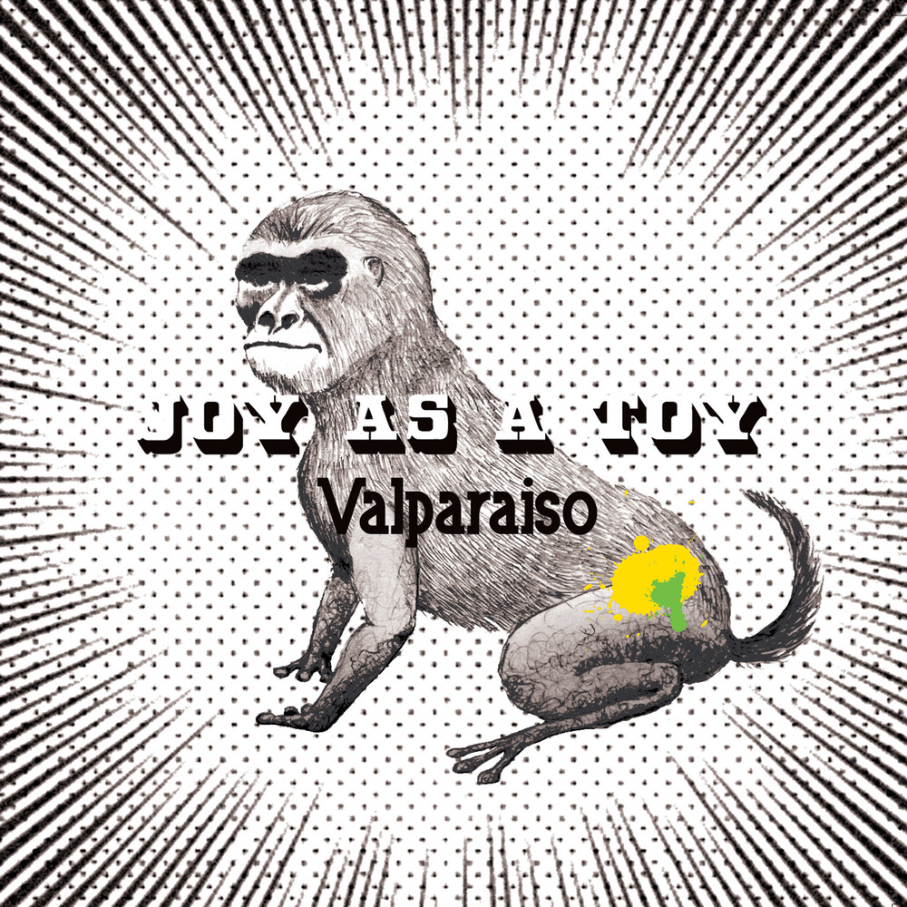 JOY AS A TOY - VALPARAISO