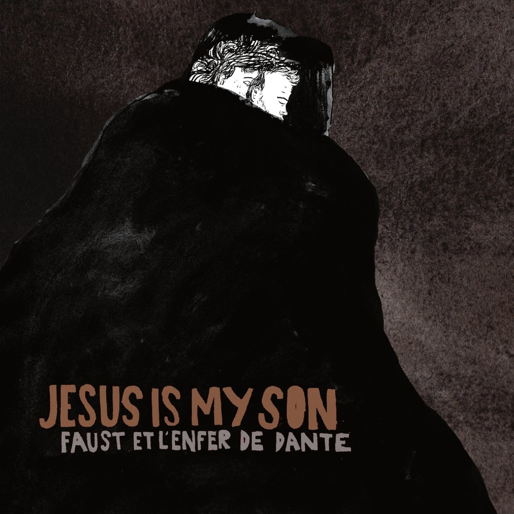JESUS IS MY SON - FAUST ET L'ENFER DE DANTE