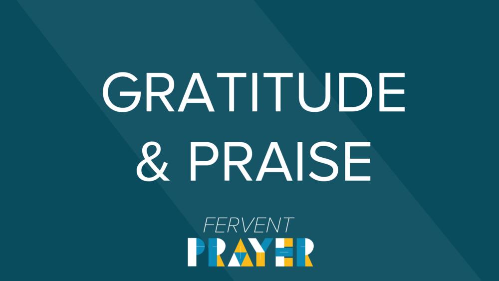 Fervent Prayer Gratitude & Praise