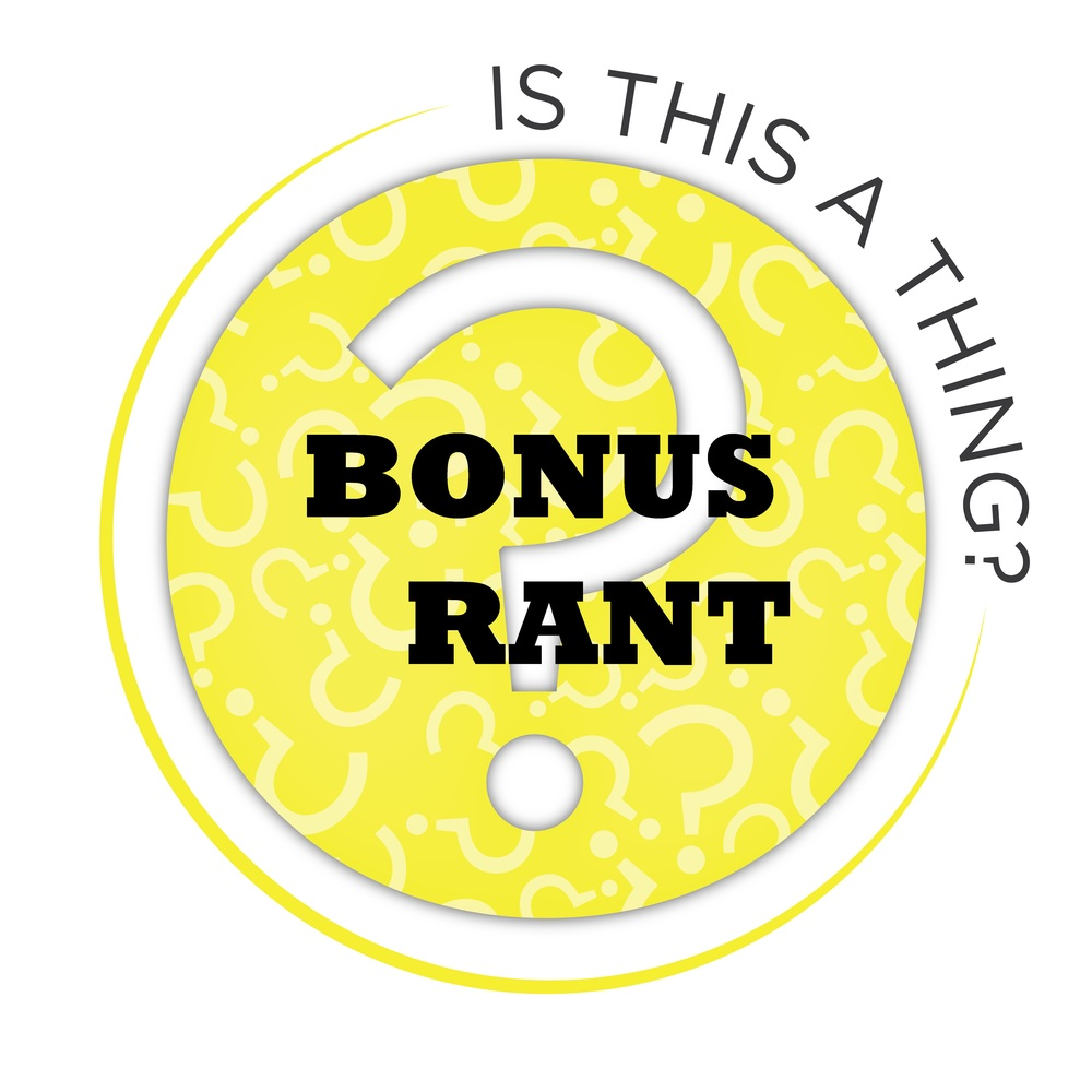 Special thanks to  Taylor Higgins ( @taylorhigs )  for the Bonus Rant logo!