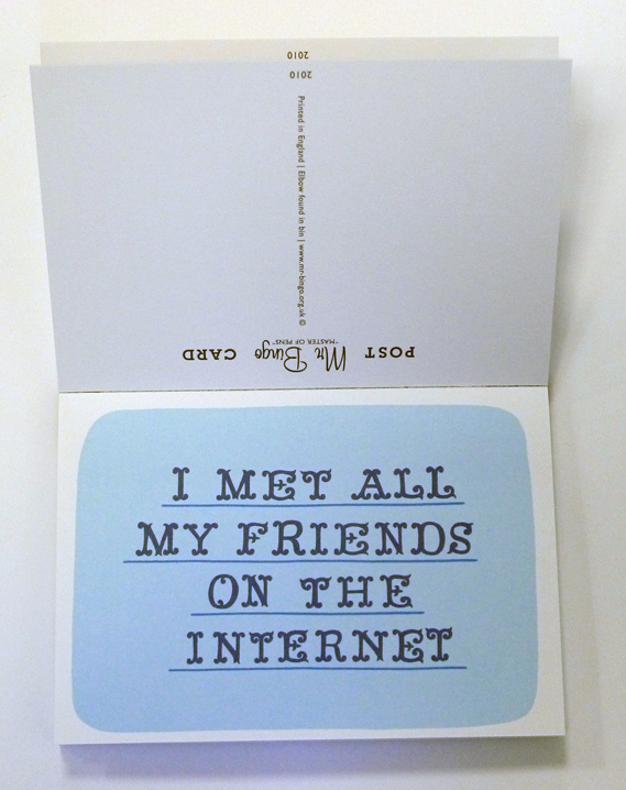 Concrete Hermit has two freshly published books of artist postcards - one from Mr Bingo, another by Ian Stevenson. Check them out. I liked them. And it is true. Since graduation, I meet all my friends on the internet.