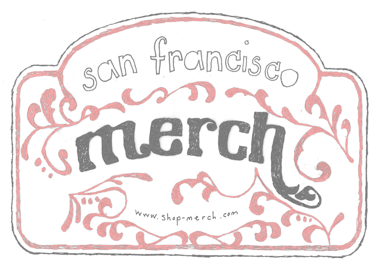 Started designs for Merch today… This is all just the beginning. Merch is the cutest little store on Haight Street. Yong, the owner, has been so wonderful to me.