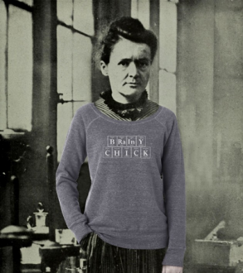 Women You Should Know: Women's History Month Giveaway- Win A Brainy Chick Sweatshirt And Show Off Your Intellect March, 2015