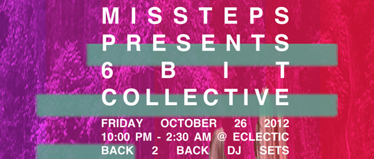 MISSTEPS PRESENTS 6BIT COLLECTIVE