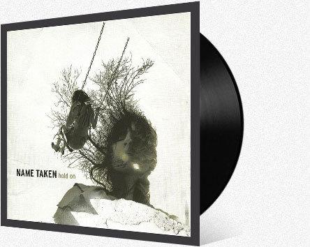 NAME TAKEN    Hold On LP    LTD VINYL (ANIMAL STORE)    DIGITAL (ITUNES)    CD (FIDDLER STORE)