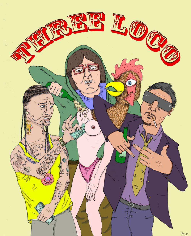 """""""Three Loco"""""""