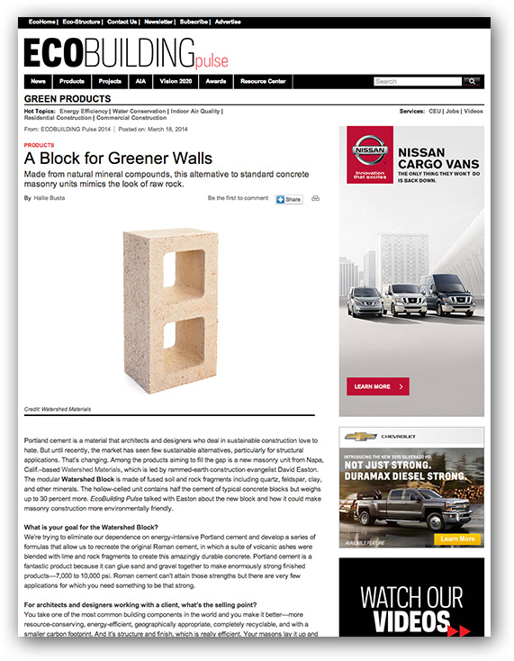 "EcoBuilding Pulse March, 2014 ""Portland cement is a material that architects and designers who deal in sustainable construction love to hate. But until recently, the market has seen few sustainable alternatives, particularly for structural applications. That's changing. "" Download a PDF of the interview here."