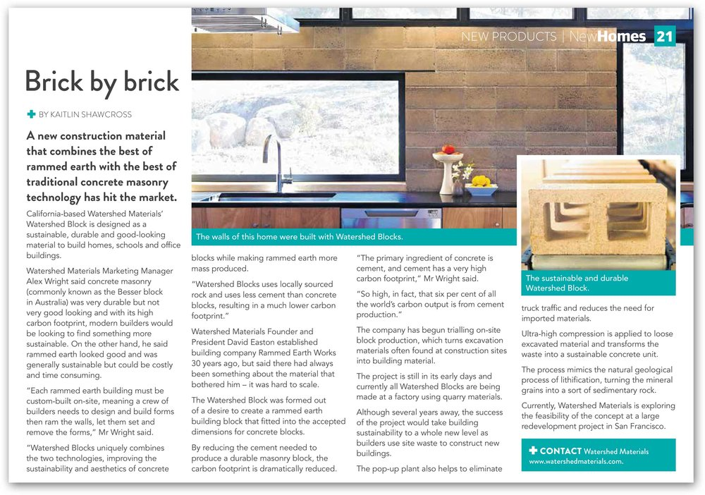 "New Homes - The Weekend West October 2016 ""A new construction material that combines the best of rammed earth with the best of traditional concrete masonry technology has hit the market. California-based Watershed Materials' Watershed Block is designed as a sustainable, durable and good-looking material to build homes, schools and office buildings."""