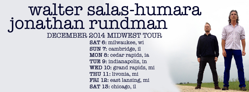 In December I'll be touring the Midwest, opening for one of my all-time favorite songwriters,Walter Salas-Humaraof The Silos!