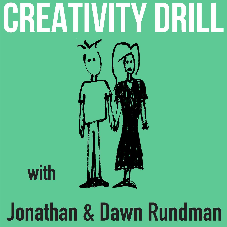 Creativity Drill with Jonathan & Dawn Rundman - Jonathan Rundman