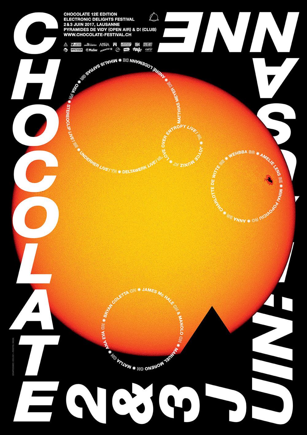Chocolate 2017 - 2-3 juinOxia (FR), Wehbba (BR), Charlotte de Witte (BE), ANNA (BR) - Mihalis Safras (GR), Matthias Meyer (DE), Amelie Lens (BE), André Lodemann (DE), UNDERHER - Live! (TN), Stereoclip - Live! (BE), Mihai Popoviciu (RO), Deltawerk - Live (NL), Joyce Muniz (AT), Love Over Entropy - Live! (NL), Manuel Moreno (CH), Matija (CH), James Mc Hale (CH), Manolo (Lausanne), Bryan Coletta (CH), Ana Eva (CH).After-party : D! ClubAffluence : 4'500 personnes— Photo